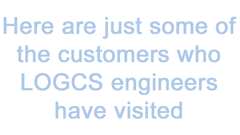 Here are just some of the customers who LOGCS engineers have visited